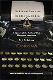 Front cover of Writers, Lovers, Soldiers, Spies by C J Schüler