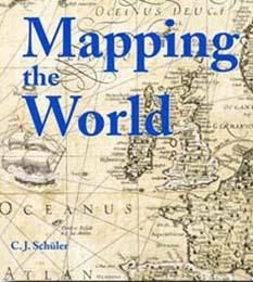 Front cover of Mapping the World by C J Schüler, with historic maps
