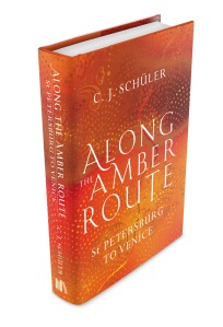 Along the Amber Route by C J Schüler